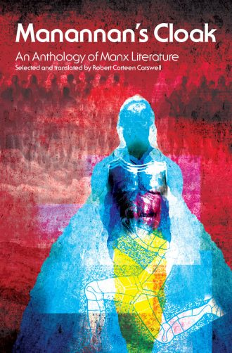 Manannan's Cloak – an Anthology of Manx Literature