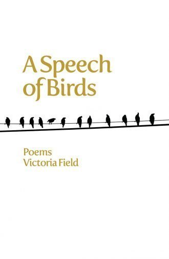 Front cover of A Speech of Birds Poems by Victoria Field