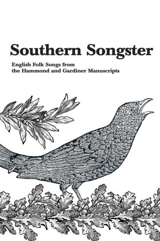 Front cover of Southern Songster English Folk Songs from the Hammond and Gardiner Manuscripts