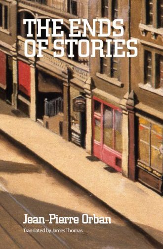 Front cover of The Ends of Stories by Jean-Pierre Orban