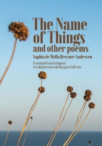 Front cover of The Name Of Things and other poems by Sophia de Mello Breyner Andresen